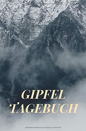 Gipfeltagebuch: Tourenbuch zum Eintragen und Dokumentieren der schönsten Wanderungen, Bergtouren, Skitouren, Kletterrouten und Gipfel.