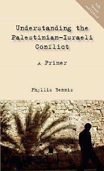Understanding the Palestinian-Israeli Conflict: A Primer par [Bennis, Phyllis]