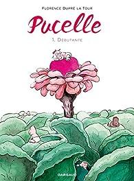 Pucelle, tome 1 : Débutante par Florence Dupré la Tour