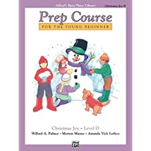 Alfred's Basic Piano Prep Course: Christmas Joy! Book D: For the Young Beginner