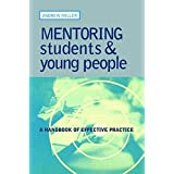 [Mentoring Students and Young People: A Handbook of Effective Practice] (By: Andrew Miller) [published: May, 2002]