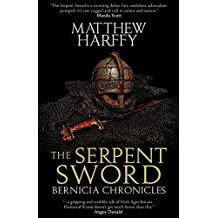 The Serpent Sword: Volume 1 (The Bernicia Chronicles)