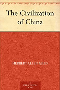 The Civilization of China (English Edition) par [Giles, Herbert Allen]