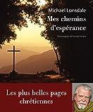 Mes chemins d'espérance : Les plus belles pages cgrétiennes