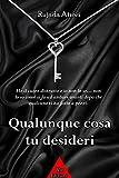 Qualunque cosa tu desideri (Italian Edition)