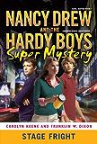 Stage Fright (Nancy Drew/Hardy Boys)