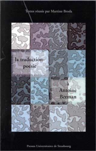 La traduction-poésie : Antoine Berman