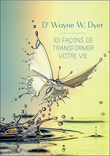 101 façons de transformer votre vie - Livre audio par Wayne W. Dyer