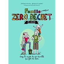 Famille zéro déchet, Ze guide: Osez lemode de vie durable qui fait du bien (ENVIR ECOLOGIE)