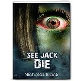 See Jack Die: (Paranormal Mystery, Paranormal Suspense, Paranormal Romance, Paranormal, Ghost Fiction) (See Jack Die Series Book 1) (English Edition)