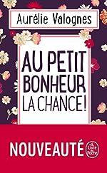 Au petit bonheur la chance de Aurélie Valognes