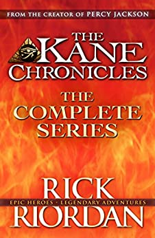 The Kane Chronicles: The Complete Series (Books 1, 2, 3) by [Riordan, Rick]