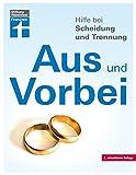 Aus und Vorbei: Hilfe bei Scheidung und Trennung