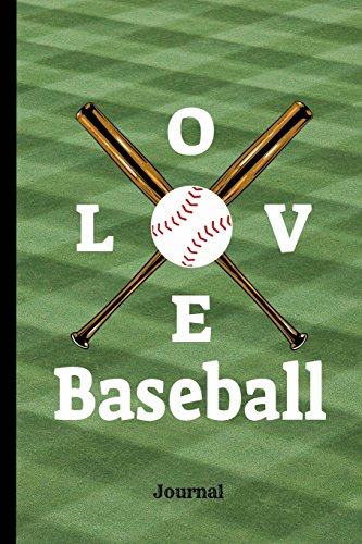 Love Baseball Journal: Journal Notebook, 100 Lined Pages for Daily Writing (6
