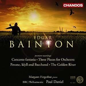 Edgar Bainton: Concerto fantasia / Suite / Three Pieces for Orchestra