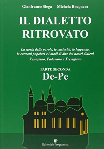 Il dialetto ritrovato veneziano, padovano, trevigiano: 2