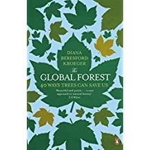 The Global Forest: 40 Ways Trees Can Save Us