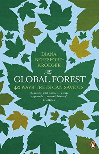 The Global Forest: 40 Ways Trees Can Save Us (English Edition) (Halloween Forest Of Dean)