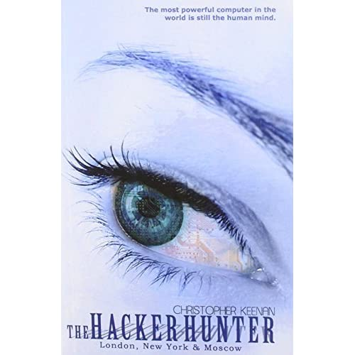 The Hacker Hunter: 1 by Christopher J. Keenan (2011-09-26)