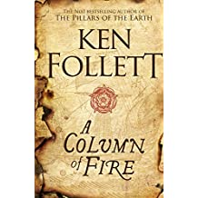 A Column of Fire (The Kingsbridge Novels)