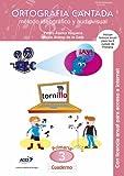 Cuaderno de Ortografía Cantada: 3º de primaria. Método ideográfico y audiovisual (enseñanza basada en videoclips musicales): Incluye además licencia ... los 6 cursos (Didáctica de la lengua)