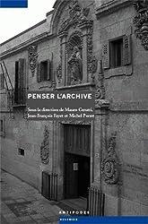 Penser l'archive : Histoires d'archives - archives d'histoire