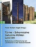 Image de Türme, Schornsteine, Industrie-Mühlen, Land-Art: Bedeutung und Bewertung von Landmarken