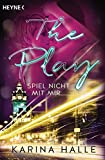 The Play: Spiel nicht mit mir ... - Roman (Being with you-Serie, Band 3)