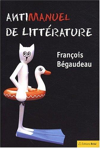 Antimanuel de littérature par François Bégaudeau