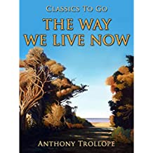 The Way We Live Now (Classics To Go)
