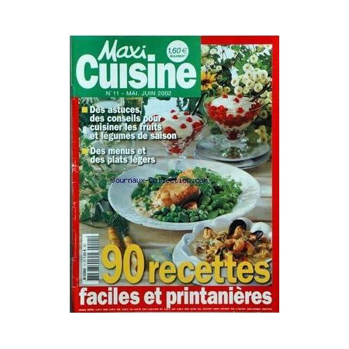 MAXI CUISINE [No 11] du 01/05/2002 - 90 recettes faciles et printanieres des asctuces , des conseils pour cuisiner les fruits et legumes de saison des menus et des plats legers
