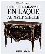 Le Meuble français en laque au XVIIIe siècle de Thibaut Wolvesperges
