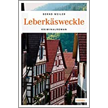 Leberkäsweckle (Württemberg Krimi)