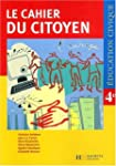 Education civique 4�me Le cahier du c...