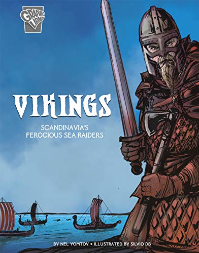 Vikings: Scandinavia's Ferocious Sea Raiders (Graphic History: Warriors)