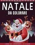 Natale da Colorare: 55 Pagine da Colorare di Natale - Natale Libri Bambini - Natale Regali Bambini - Libri da Colorare e Dipingere | Natale Bambini