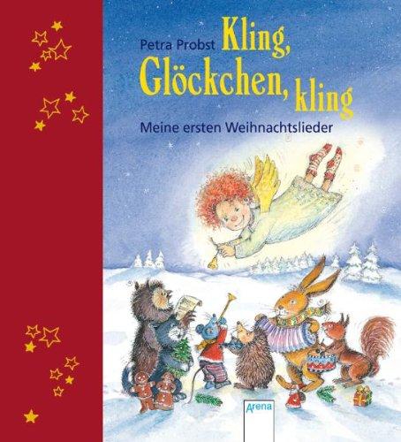 Kling, Glöckchen, kling!: Meine ersten Weihnachtslieder -