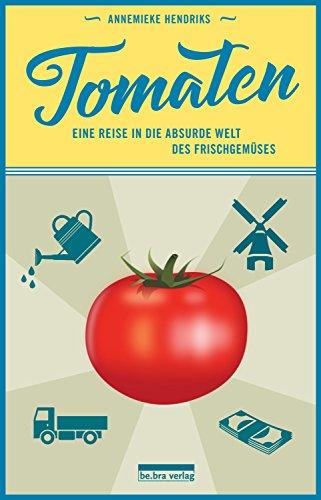 tomaten-eine-reise-in-die-absurde-welt-des-frischgemuses-german-edition