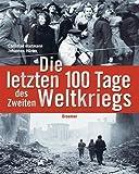 Die letzten 100 Tage des Zweiten Weltkriegs - Christian Hartmann