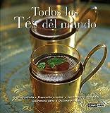 Todos los tés del mundo: Elixir de juventud, bienestar y sabor (Sabores del mundo)