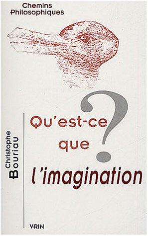 Qu'est-ce que l'imagination ? par Christophe Bouriau