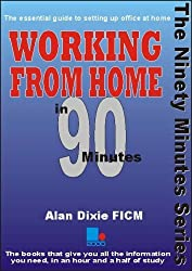 Working from Home in 90 Minutes by Alan Dixie (2008-07-24)