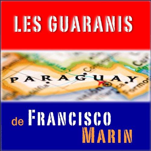 Argentina Y Paraguay de Les Guaranis de Francisco Marin en ...
