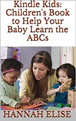 Kindle Kids: Children's Book to Help Your Baby Learn the ABCs - Fun Kindle Picture eBook for Kids with 26 Beautiful Photos and Alphabet Lessons