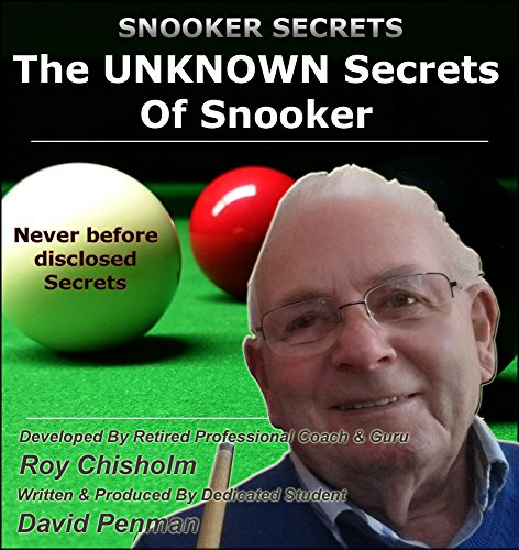 The UNKNOWN Secrets Of Snooker - The Approach-Line Potting System (eBook + Video) di Roy Chisholm