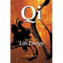 Qi: Increase Your Life Energy
