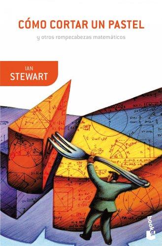 Cómo cortar un pastel: y otros rompecabezas matemáticos (Booket Ciencia) por Ian Stewart