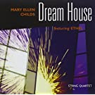 Dream House by Mary Ellen Childs (2007-07-17)