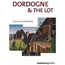 Dordogne and the Lot, 5th (Cadogan Guide Dordogne, the Lot & Bordeaux)
