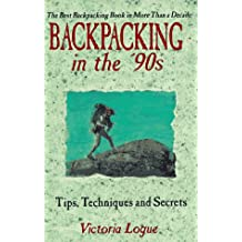 Backpacking in the '90s: Tips, Techniques & Secrets